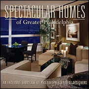 Spectacular Homes of Greater Philadelphia